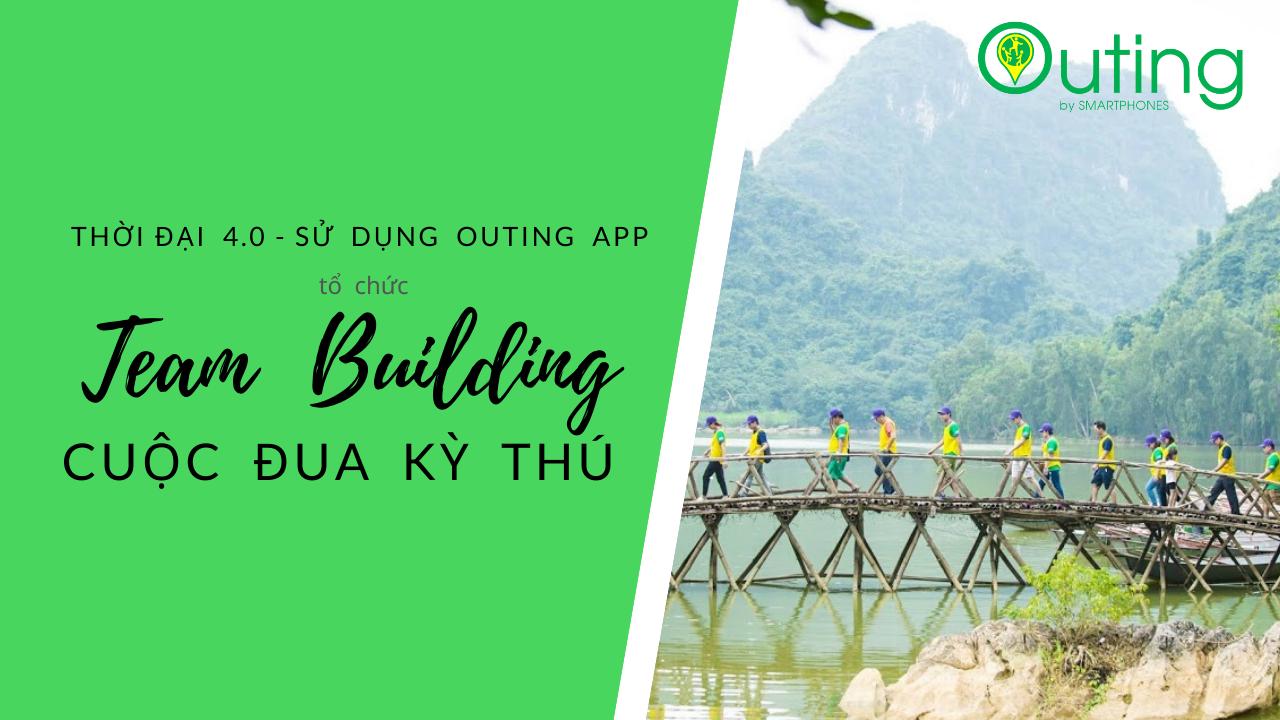 Tổ chức sự kiện phong cách 4.0 sử dụng Outing app