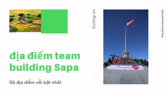 06 Địa điểm tổ chức team building tại Sapa nổi bật nhất.