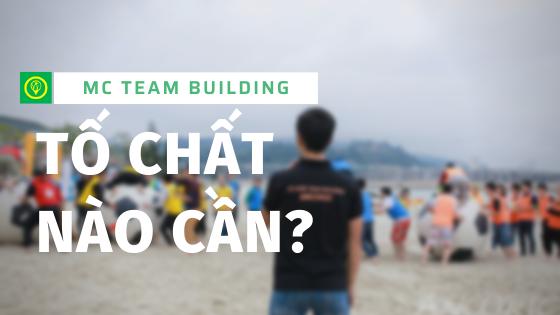 Những tố chất cần thiết để trở thành một MC Team Building