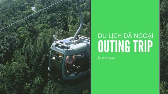 Tổ chức du lịch dã ngoại Outing trip thành công cho doanh nghiệp