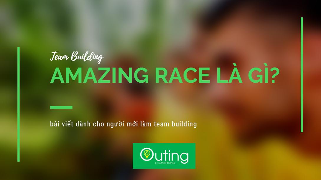 Amazing Race là gì? dành cho người làm team building