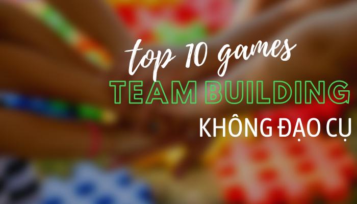 Top 10 trò chơi team building không cần đạo cụ