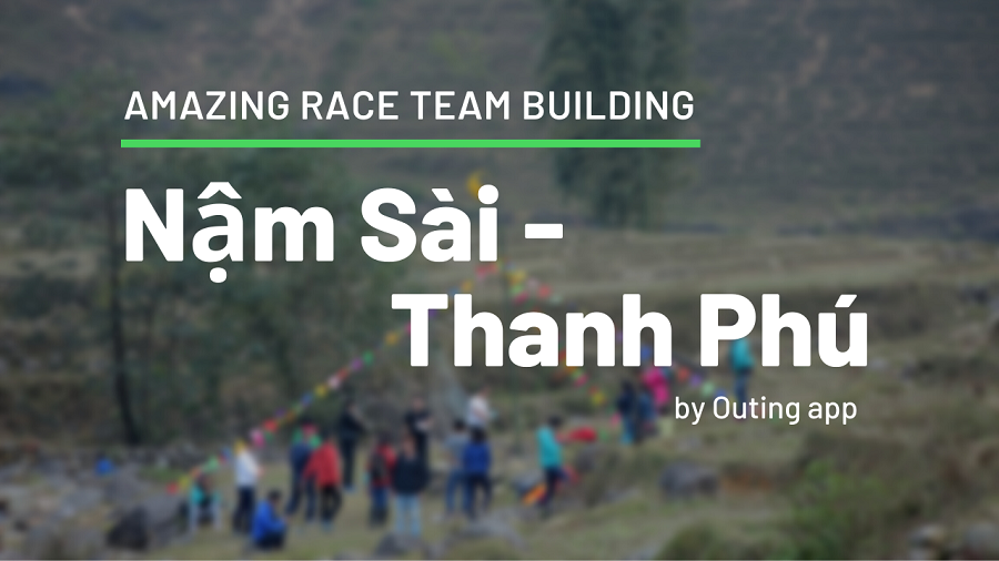 Amazing Race Team Building Sapa: Nậm Sài - Thanh Phú